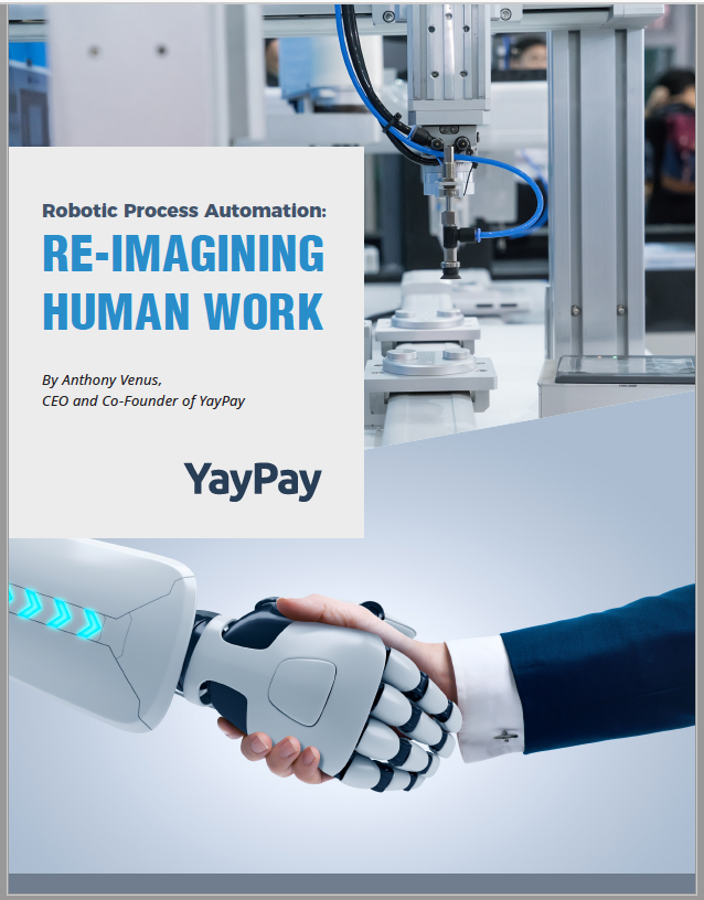 RPA: Re-Imaging Human Work – An Exclusive Whitepaper from YayPay